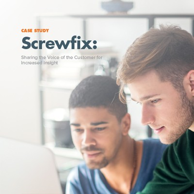 Screwfix Case Study - using voice of the customer to improve customer experience and drive business success
